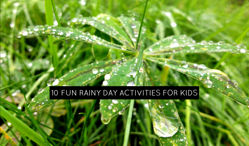 10 Fun Rainy Day Activities For Kids
